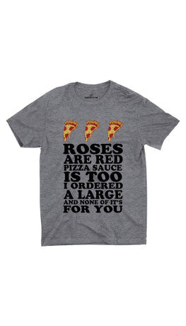 Roses Are Red Pizza Sauce Gray Unisex T-shirt | Sarcastic ME