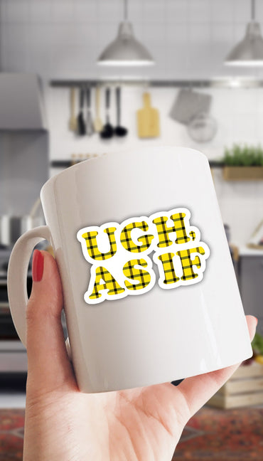 Ugh, As If White Ceramic Funny Mug | Sarcastic ME