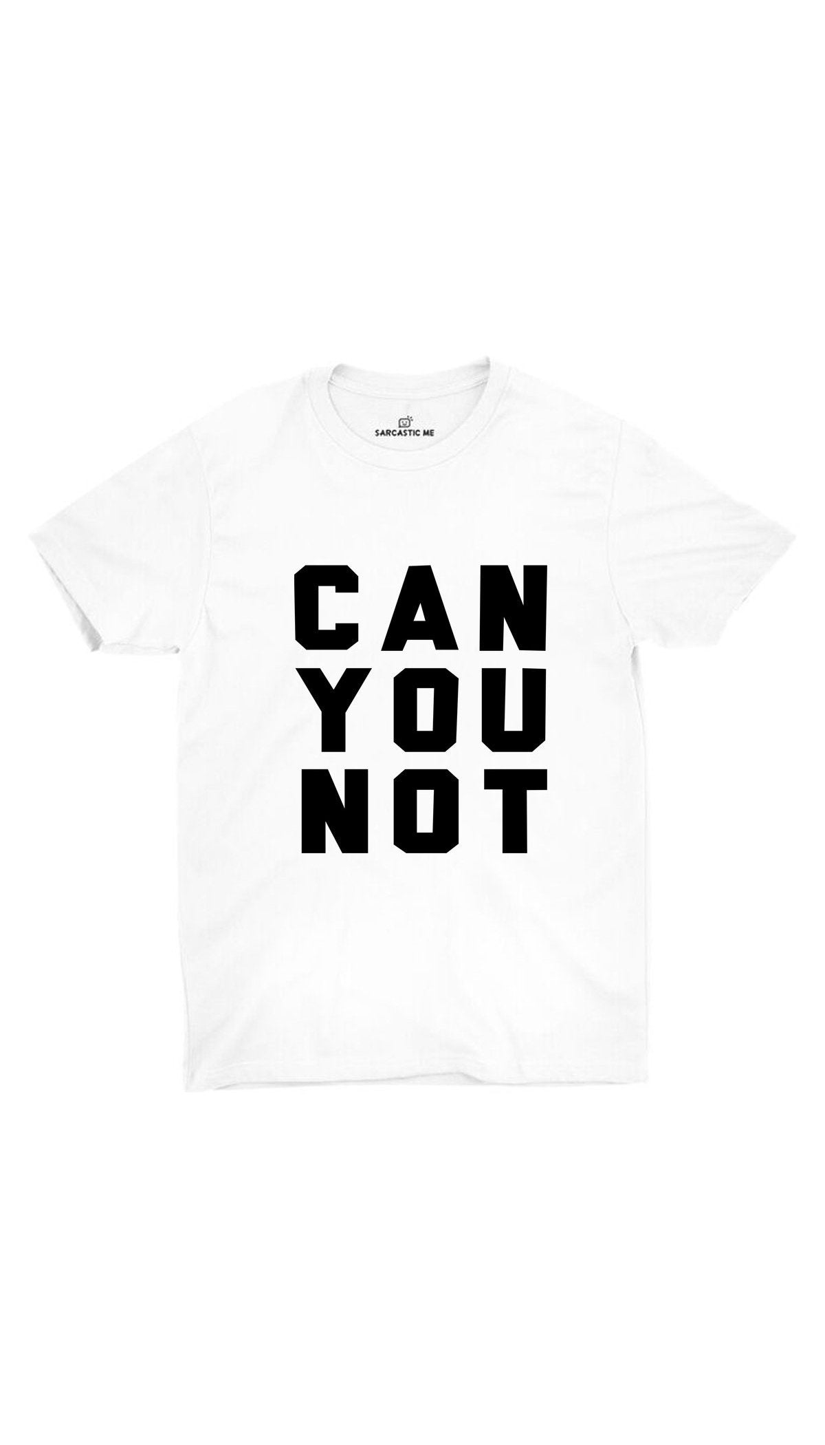 Can You Not White Unisex T-Shirt | Sarcastic ME