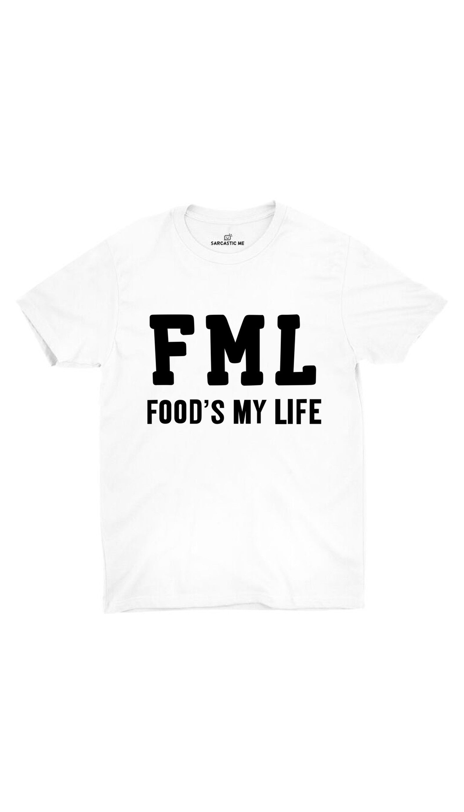 FML Foods My Life White Unisex T-shirt | Sarcastic ME