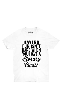 Having Fun Isn't Hard White Unisex T-shirt | Sarcastic ME