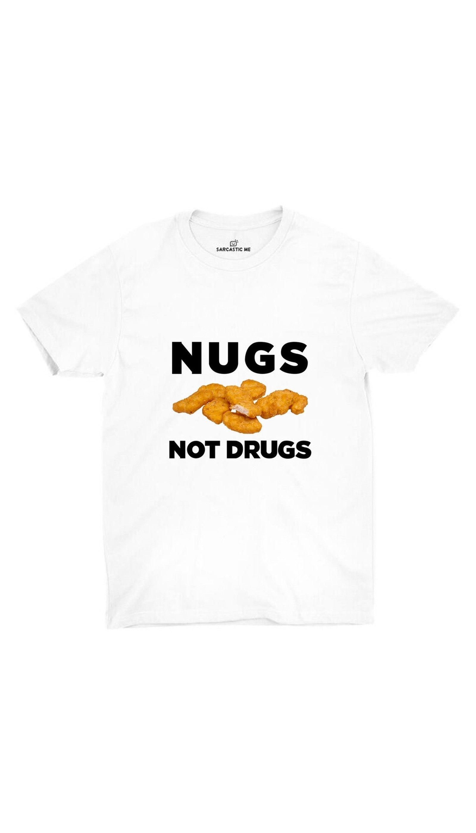 Nugs Not Drugs White Unisex T-shirt | Sarcastic ME
