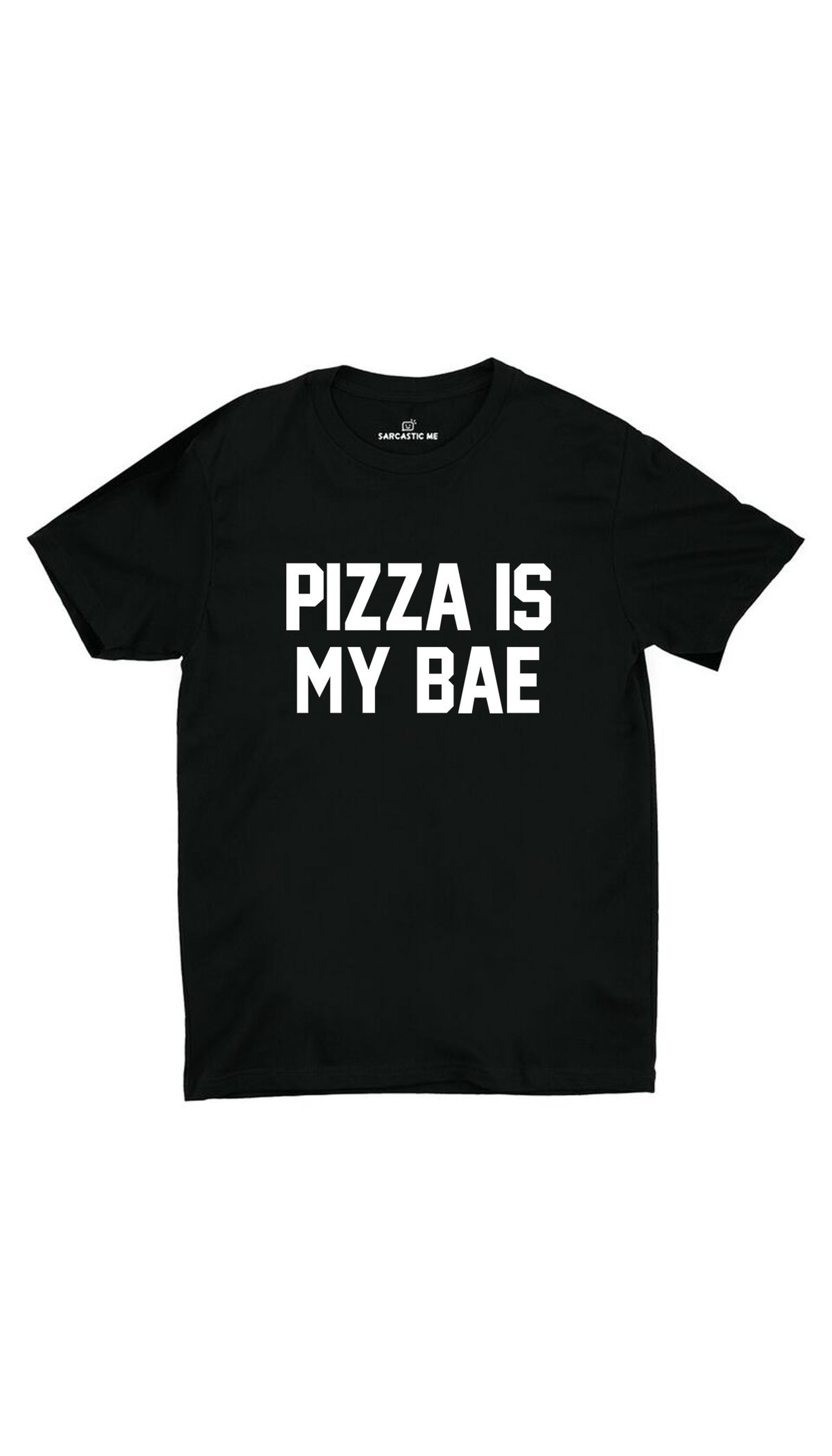 Pizza Is My Bae Black Unisex T-shirt | Sarcastic ME