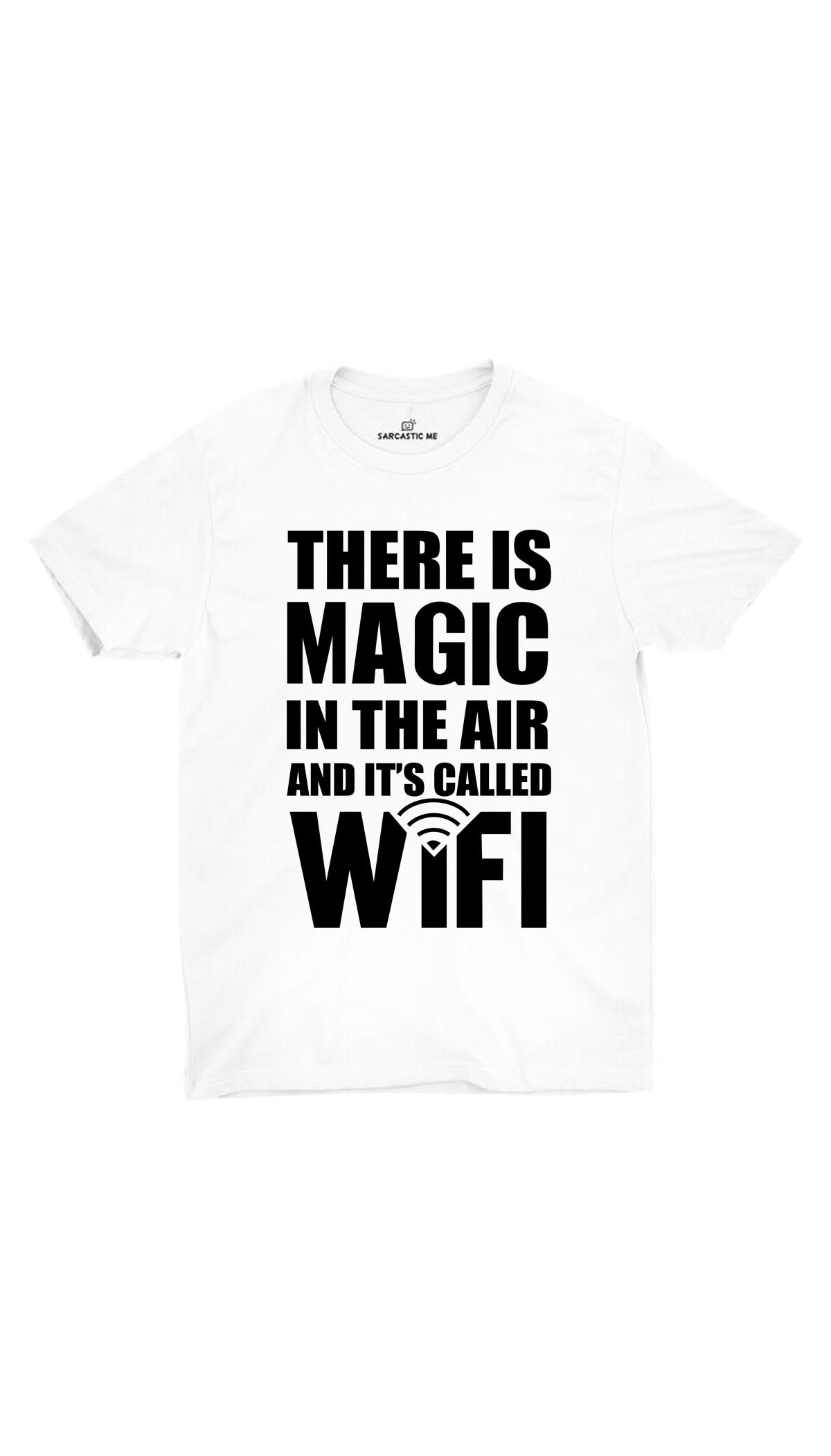 Magic In The Air White Unisex T-shirt | Sarcastic ME