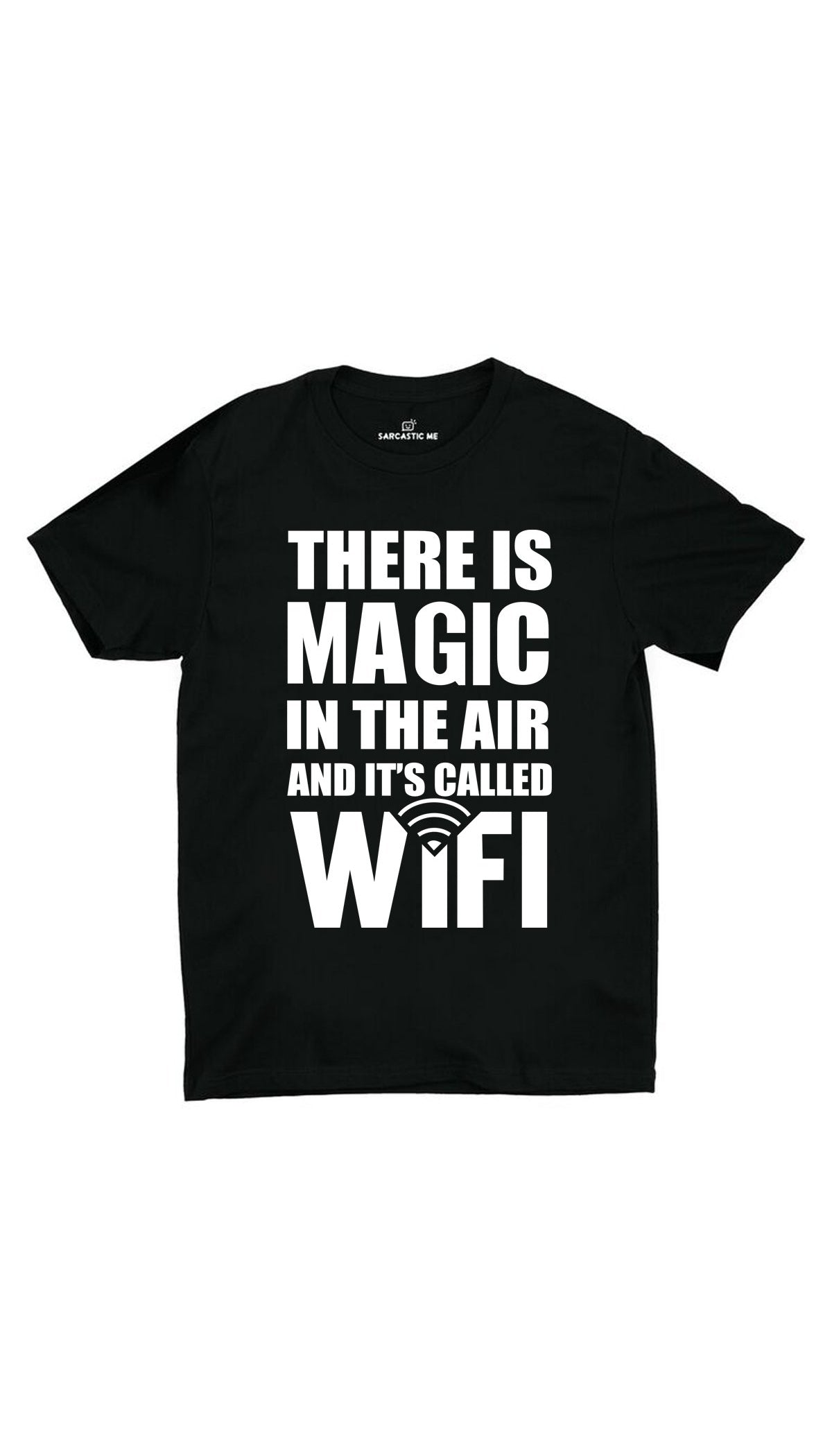 Magic In The Air Black Unisex T-shirt | Sarcastic ME