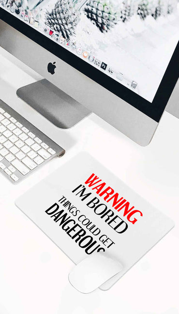 Warning I'm Bored Funny Office Mouse Pad