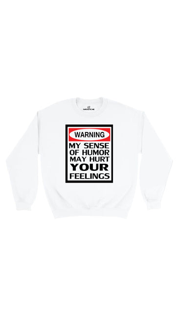Warning My Sense Of Humor White Unisex Pullover Sweatshirt | Sarcastic Me