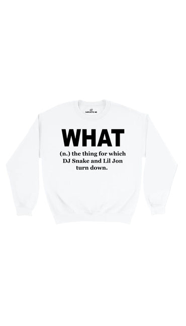 What DJ Snake And Lil John Turn Down White Unisex Sweatshirt | Sarcastic Me