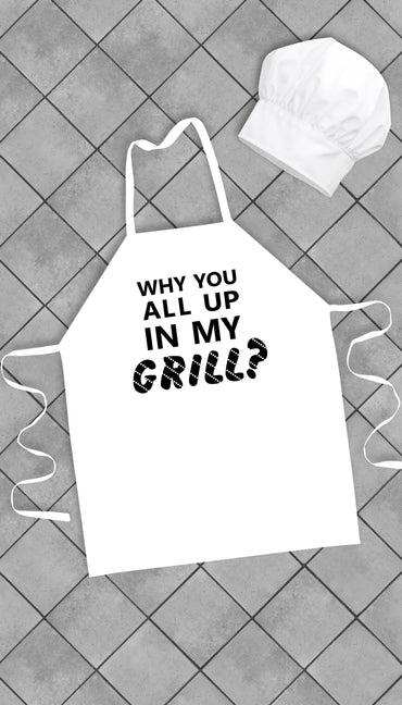 Why You All Up In My Grill Funny Kitchen Apron | Sarcastic Me