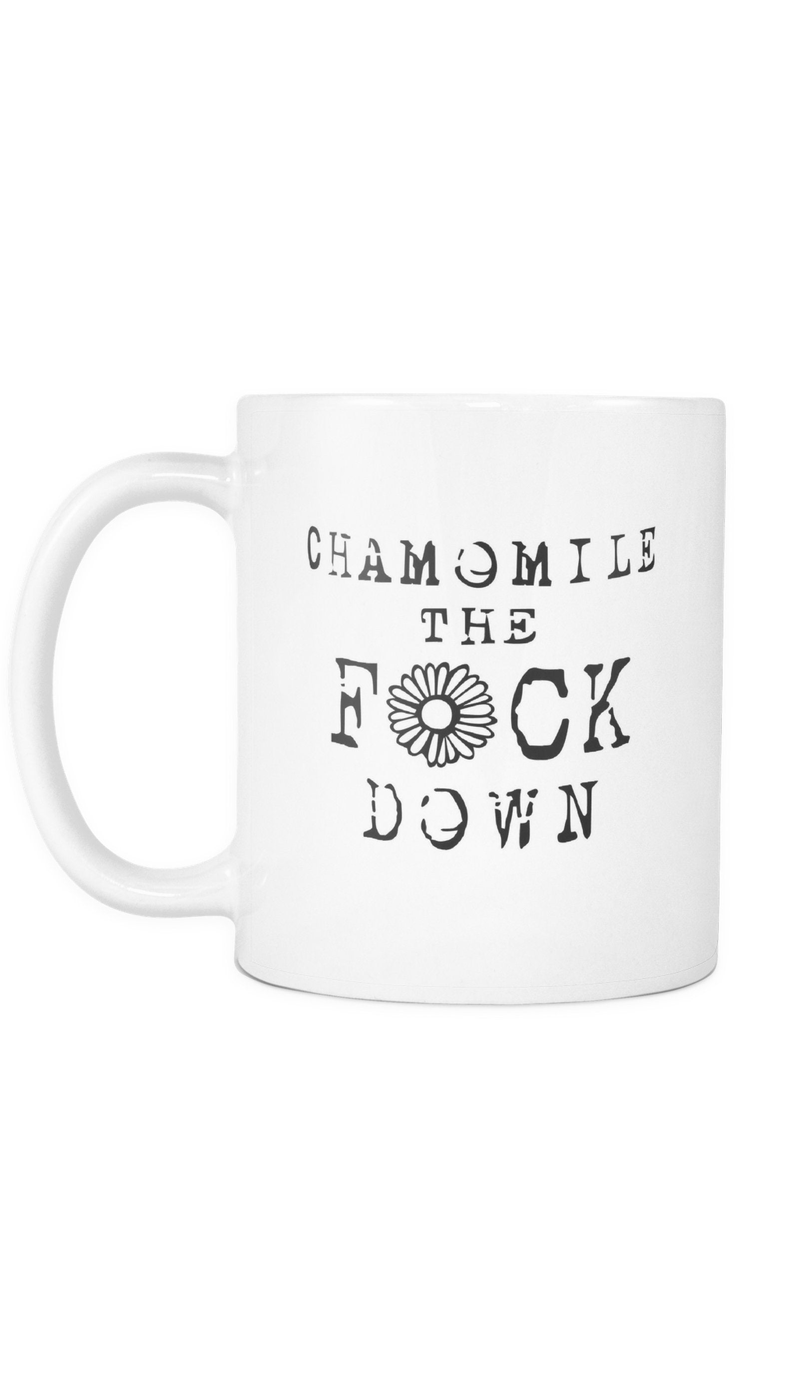the office coffee mug. Chamomile The F*ck Down Funny Office Coffee Mug E