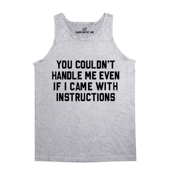 You Couldn't Handle Me Gray Unisex Tank Top | Sarcastic Me