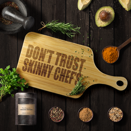 Don't Trust Skinny Chefs Funny Wood Cutting Board | Sarcastic Me
