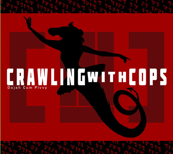 Crawling With Cops - Oojah Cum Pivvy - CD or Download