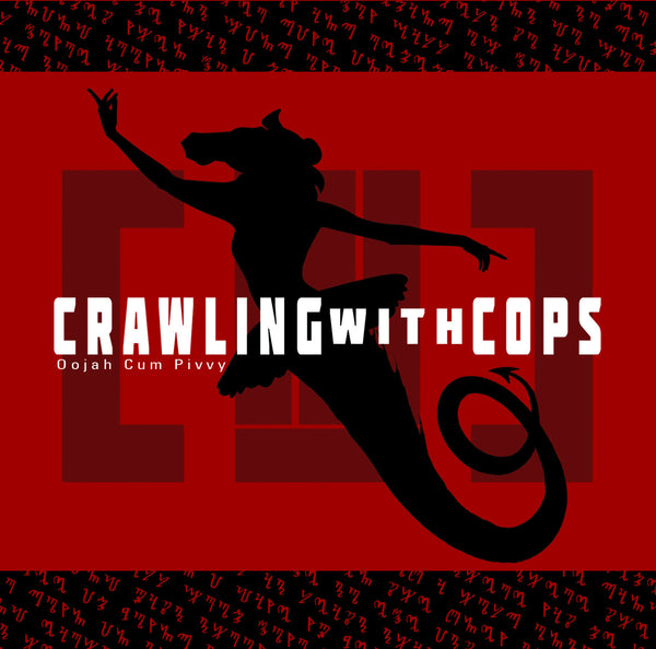 Crawling With Cops - Oojah Cum Pivvy - Promotional CD