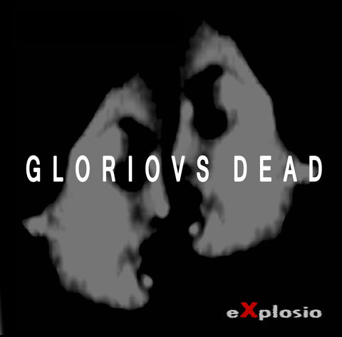 Gloriovs Dead - Explosio - Download