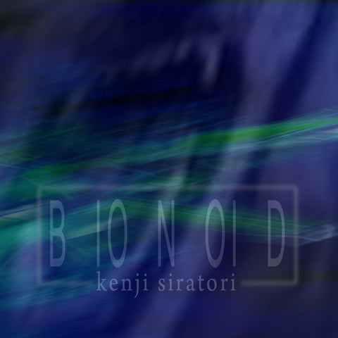 Kenji Siratori - Bionoid - Download