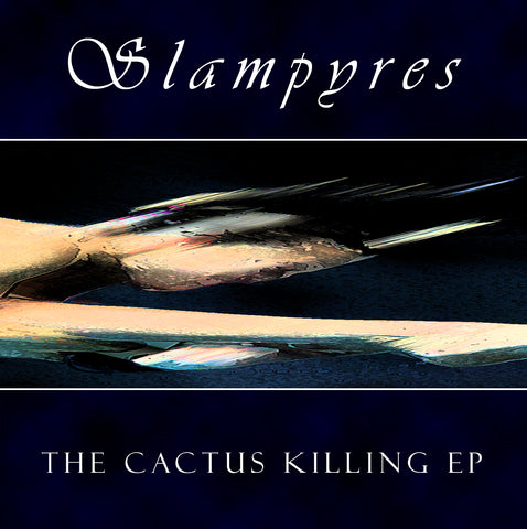 Slampyres - The Cactus Killing EP - Download