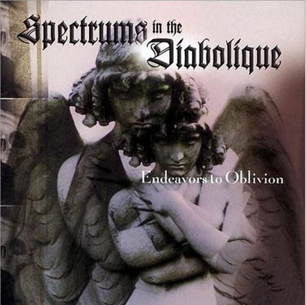 Spectrums In The Diabolique - Endeavors To Oblivion - Download
