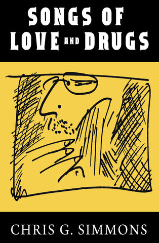 Songs Of Love And Drugs - Chris G. Simmons