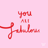 You are FABULOUS * NEW * Art print, size A4, unframed, light pink & red design