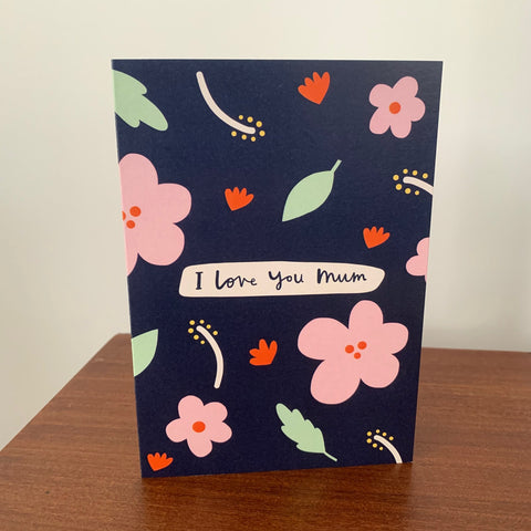 'I love you Mum' Mother's Day Card - A6 Greetings card with brown envelope - Printed on quality recycled card