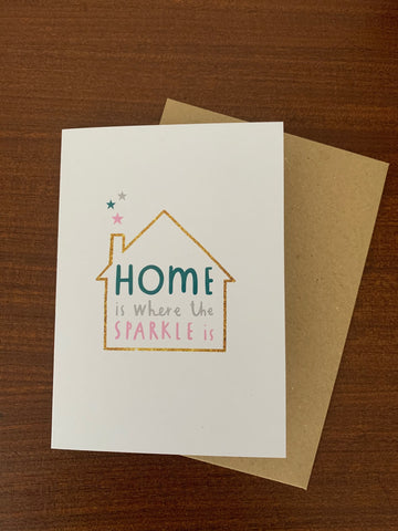'Home is where the sparkle is' - New home Card - A6 Greetings card with brown envelope - Printed on quality recycled card