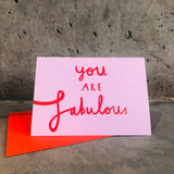 'You are Fabulous' Valentines Card - A6 Greetings card with red envelope - Printed on quality recycled card