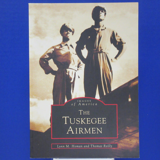 The Tuskegee Airmen by Lynn M Holman and Thomas Reilly