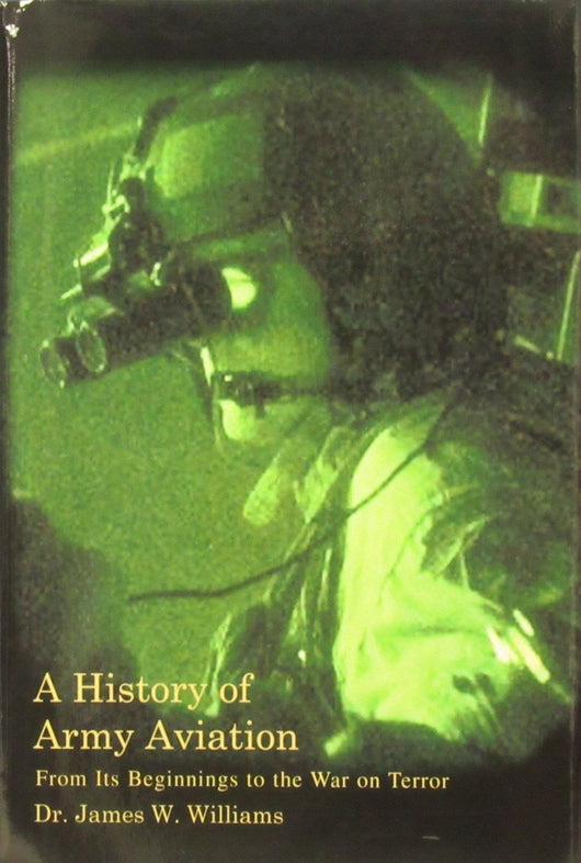A History of Army Aviation by Dr. James W. Williams