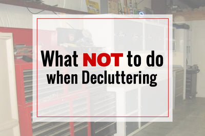 What NOT To Do When Decluttering Your Garage