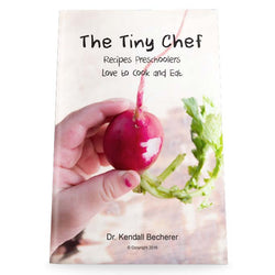 The Tiny Chef: Recipes Preschoolers Love to Cook and Eat - Montessori Pack