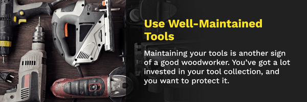 use-well-maintained-tools