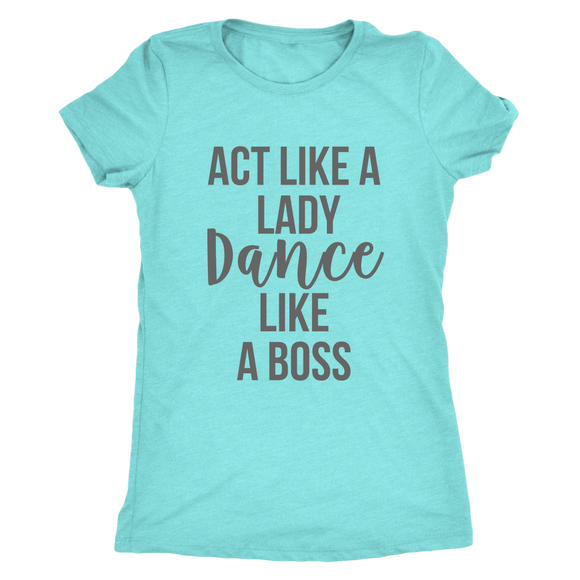 Applause Studio Act Like A Lady women's t-shirt