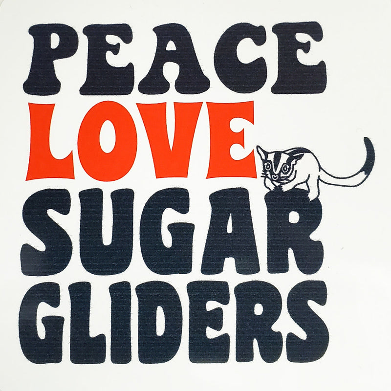 Peace, Love, Sugar Gliders Sticker