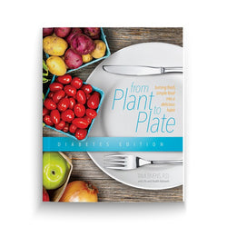 From Plant to Plate: Diabetes Edition (Cookbook)