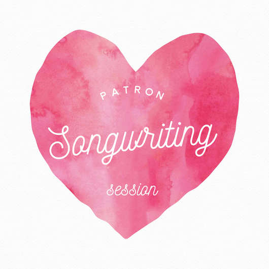 Songwriting Session Reward *For Eligible Patrons Only*