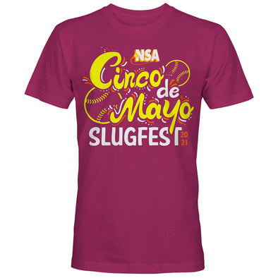2021 NSA Cinco De Mayo Slugfest Fastpitch Tournament T-Shirt