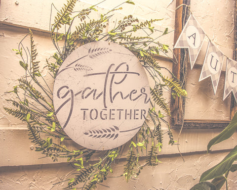 Gather Together with Wheat Stencil for painting wood signs