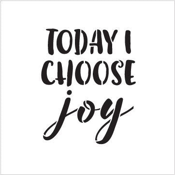 "Today I Choose Joy by StudioR12 | Reusable Mylar Template | Painting, Chalk, Mixed Media | Wall Art, DIY Home Decor - STCL1521_5 - SELECT SIZE (10"" x 12"")"