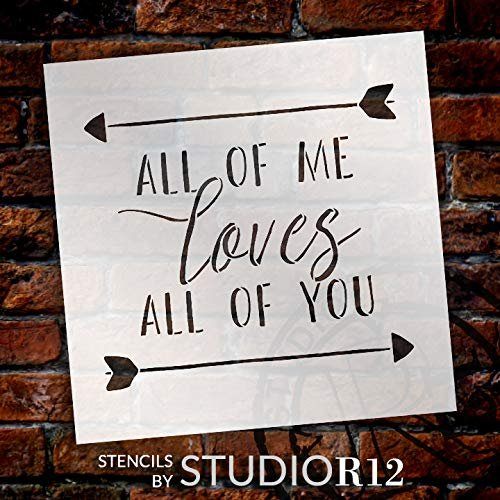 Durable /& Reusable Mylar Stencils All of Me Loves All of You Stencil