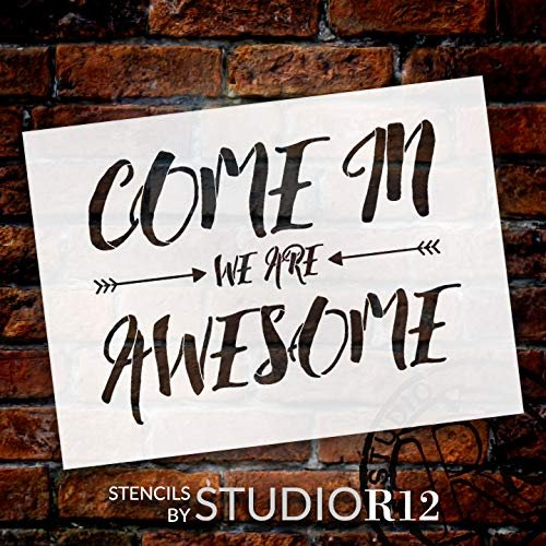 Come in We are Awesome Stencil by StudioR12 | Reusable Mylar Template | Use to Paint Wood Signs - Front Porch - Pallets - New Home - DIY Home Welcome Decor - Select Size