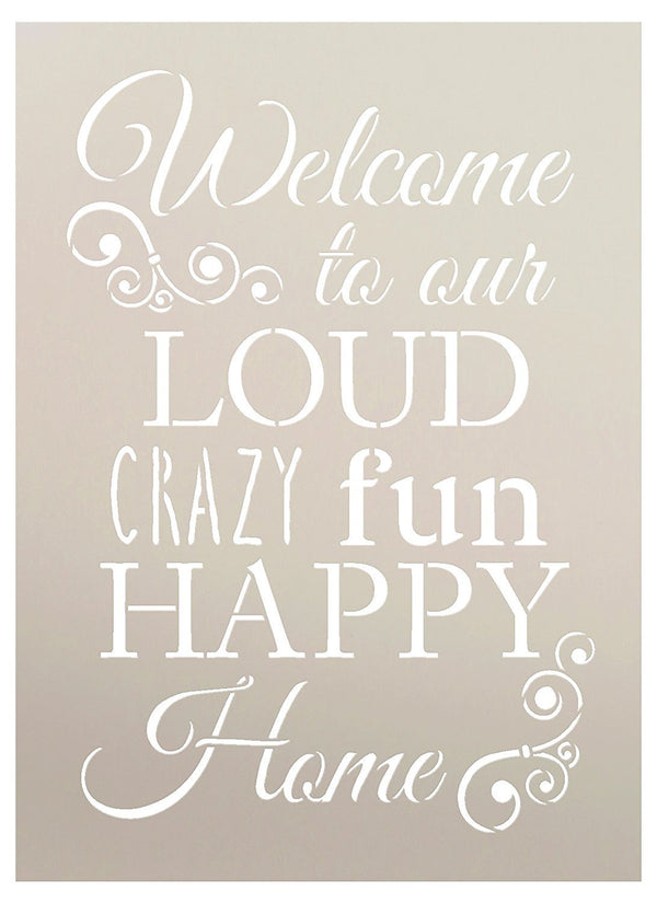 Welcome - Loud Crazy Fun Happy Stencil by StudioR12 | Family Word Art - Reusable Mylar Template | Painting, Chalk, Mixed Media | Use for Wall Art, DIY Home Decor - SELECT SIZE (8