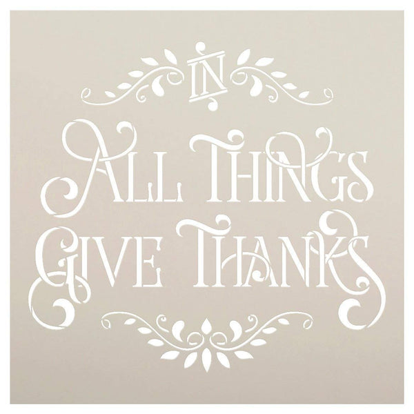 in All Things Give Thanks Stencil by StudioR12| Reusable Word Template for Painting on Wood | DIY Home Decor Thanksgiving Signs | Fall Autumn | Faith Inspiration | Mixed Media |Select Size