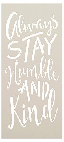 "Always Stay Humble and Kind Stencil by StudioR12 | Reusable Mylar Template | Use to Paint Wood Signs - Pallets - Wall Art - Pillow - DIY Trendy Home Decor - SELECT SIZE (9"" x 20"")"