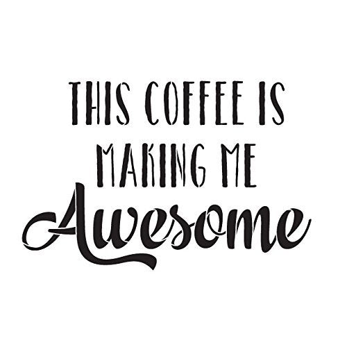 This Coffee Is Making Me Awesome Stencil by StudioR12 | Funky Word Art - Small 6 x 6-inch Reusable Mylar Template | Painting, Chalk, Mixed Media | Use for Journaling, DIY Home Decor - STCL839_1