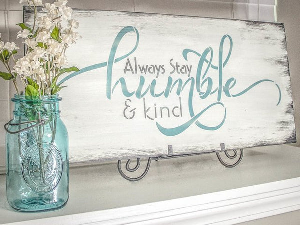 Always Stay Humble and Kind Stencil Horizontal Design by StudioR12 | Inspirational DIY Home Décor | Farmhouse | Select Size | STCL2482
