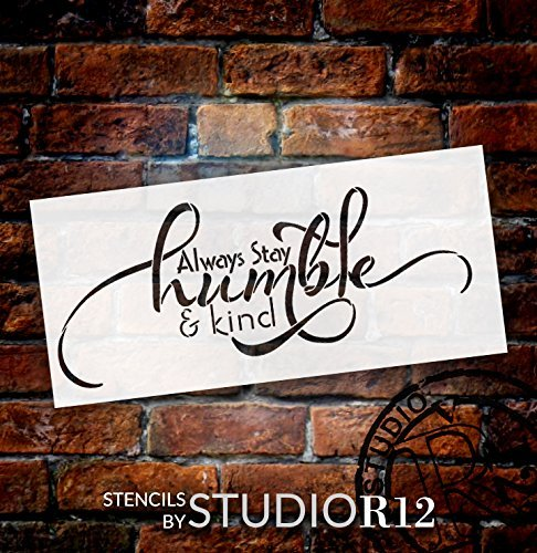 "Always Stay Humble and Kind Stencil Horizontal Design by StudioR12 Reusable Word Template for Painting on Wood Signs Inspirational DIY Home Decor Farmhouse Chalk, Mixed Media | Select Size (20"" x 9"")"