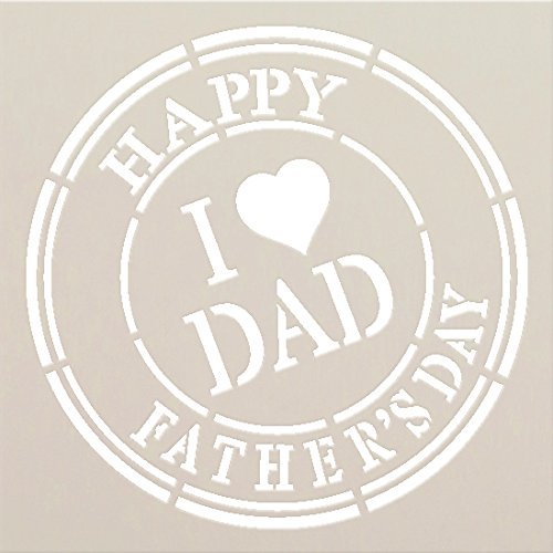 "Happy Father's Day - I Heart Dad by StudioR12 | Reusable Mylar Template | Use to Paint Wood Signs - Pallets - T-shirts - DIY Dad Project - SELECT SIZE (12"" x 12"")"