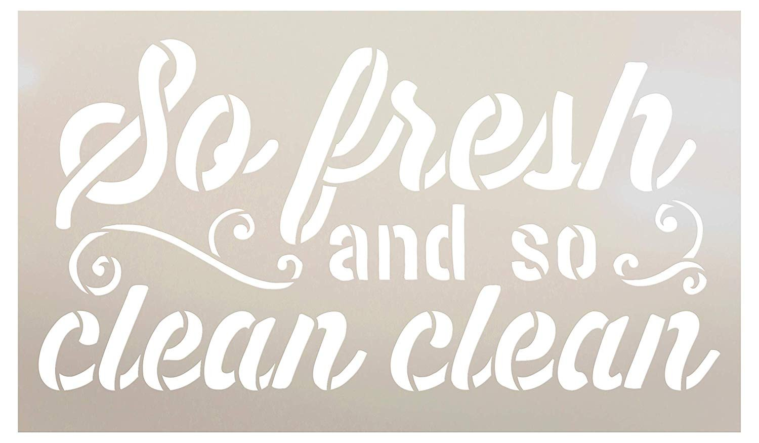 Bathroom Humor So Fresh and So Clean Clean Stencil by StudioR12 | Wood Sign | Word Art Reusable | Cabin Wall | Painting Chalk Mixed Multi-Media | DIY Home - Choose Size