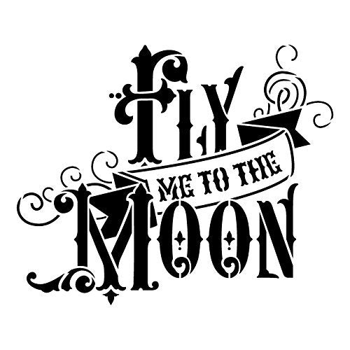 "Fly Me to the Moon Stencil by StudioR12 | Elegant Adventurous Word Art - Reusable Mylar Template | Painting, Chalk, Mixed Media | Use for Journaling, DIY Home Decor - STCL749 …SELECT SIZE (6"" x 6"")"